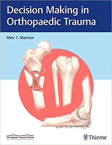 Book Review: Decision-Making in Orthopedic Trauma