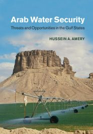 Book Review: Arab Water Security – Threats and Opportunities in the Gulf States