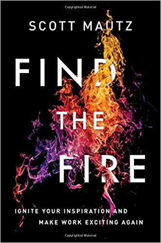 Book Review: Find the Fire – Ignite Your Inspiration and Make Work Exciting Again