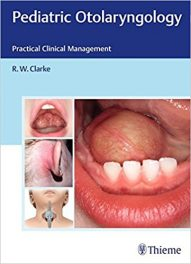 Book Review: Pediatric Otolaryngology – Practical Clinical Management