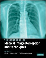 Book Review: The Handbook of Medical Image Perception and Techniques