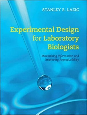 experimental-design-for-laboratory-biologists-maximizing-information-and-improving-reproducibility