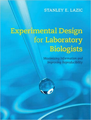 Book Review: Experimental Design for Laboratory Biologists – Maximizing Information and Improving Reproducibility