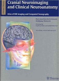 Book Review: Cranial Neuroimaging and Clinical Neuroanatomy – Atlas of MR Imaging and Computed Tomography, 3rd edition, revised and expanded