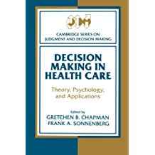 Book Review: Decision Making in Health Care – Theory, Psychology, and Applications