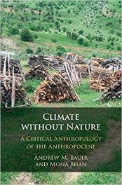 Book Review: Climate Without Nature – A Critical Anthropology of the Anthropocene