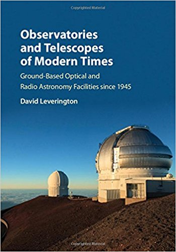 Book Review: Observatories and Telescopes of Modern Times – Ground-Based Optical and Radio Astronomy Facilities Since 1945