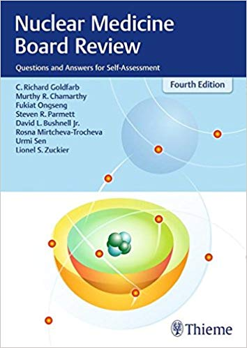 Book Review:  Nuclear Medicine Board Review–Questions and Answers for Self-Assessment, 4th edition