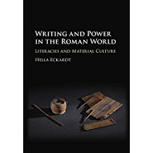 Book Review: Writing and Power in the Roman World – Literacies and Material Culture
