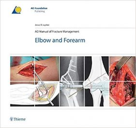 Book Review: AO Manual of Fracture Management – Elbow and Forearm