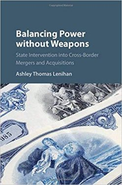 Book Review: Balancing Power without Weapons – State Intervention into Cross-Border Mergers and Acquisitions