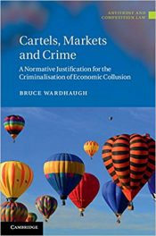Book Review: Cartels, Markets, and Crime – A Normative Justification for the Criminalisation of Economic Collusion