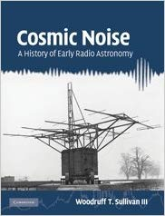 Book Review: Cosmic Noise – A History of Early Radio Astronomy