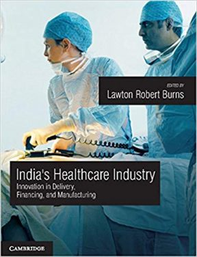 Book Review: India's Healthcare Industry–Innovation in Delivery, Financing, and Manufacturing