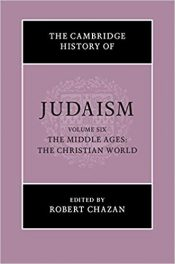 Book Review: Judaism, Volume Six – The Middle Ages: The Christian World