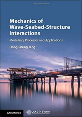 Book Review: Mechanics of Wave-Seabed-Structure Interactions – Modeling, Processes, and Applications