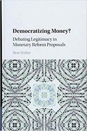 Book Review: Democratizing Money? – Debating Legitimacy in Monetary Reform Proposals