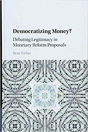 Book Review: Democratizing Money? – Debating Legitimacy in Monetary Reform Proposals