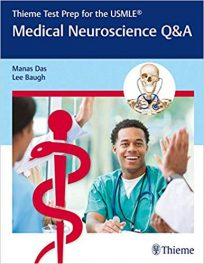 Book Review:  Medical Neuroscience Q & A – Thieme Test-Prep for the USMLE