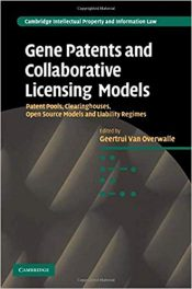 Book Review: Gene Patents and Collaborative Licensing Models: Patent Pools, Clearinghouses, Open Source Models and Liability Regimes