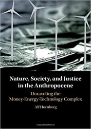 Book Review: Nature, Society, and Justice in the Anthropocene: Unraveling the Money-Energy-Technology Complex