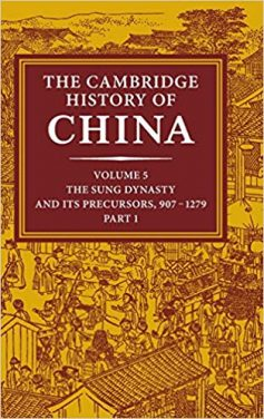 Book Review: The Cambridge History of China, Volume 5 – The Sung Dynasty and Its Precursors – 907 to 1279, Part I