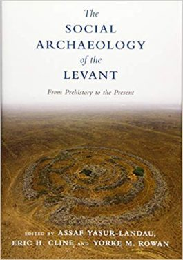 Book Review: The Social Archaeology of the Levant – From Prehistory to the Present