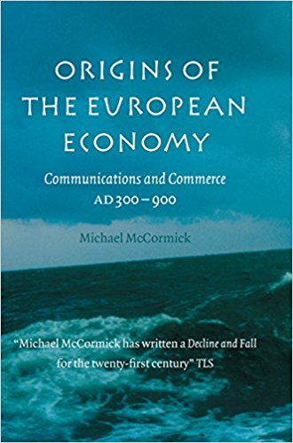 Book Review: Origins of the European Economy – Communications and Commerce, AD 300- 900