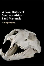 Book Review: A Fossil History of Southern African Land Mammals