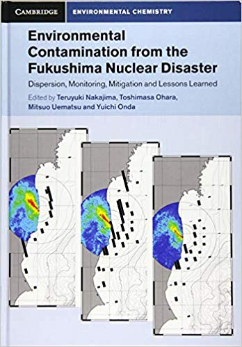 Book Review: Environmental Contamination from the Fukushima Nuclear Disaster – Dispersion, Monitoring, Mitigation and Lessons Learned