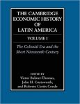 Book Review: Cambridge Economic History of Latin America, Volumes I and II