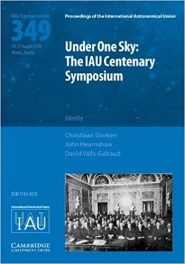 Book Review: Under One Sky – The IAU Centenary Symposium – Proceedings of the 349th Symposium of the International Astronomical Union (IAU) held in Vienna, August 28-31, 2018