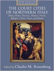 Book Review:  The Court Cities of Northern Italy – Milan, Parma, Piacenza, Manua, Ferrara, Bologna, Urbino, Pesaro, and Rimini
