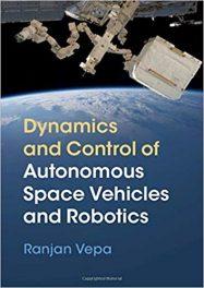 Book Review: Dynamics and Control of Autonomous Space Vehicles and Robotics