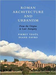 Book Review: Roman Architecture and Urbanism – From the Origins to Late Antiquity