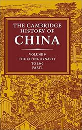 Book Review: Cambridge History of China, Volume 9, Part I: The Ch'ing Dynasty to 1800