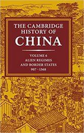 Book Review: Cambridge History of China, Vol. 6: Alien Regimes-Border States, 907-1368