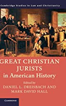Book Review: Great Christian Jurists in American History  (Part of the Cambridge Law and Christianity Series)