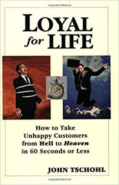 Book Review: Loyal for Life – How to Take Unhappy Customers from Hell to Heaven in 60 Seconds or Less
