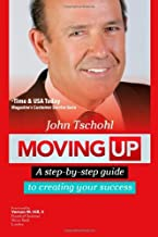 Book Review: Moving Up-A Step-by Step Guide to Creating Your Success, 1st edition