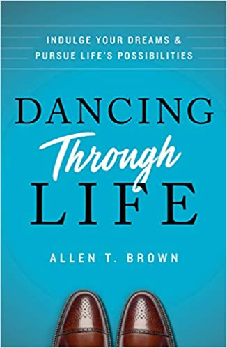 Book Review-Dancing through Life–Indulge Your Dreams and Pursue Life's Possibilities