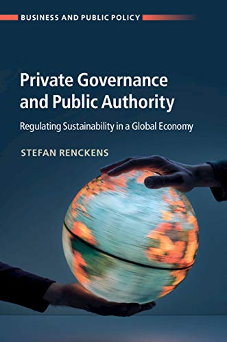 Book Review – Private Governance and Public Authority – Regulating Sustainability in a Global Economy