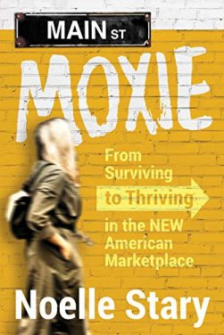 Book Review: Main Street Moxie – From Surviving to Thriving in the NEW American Marketplace